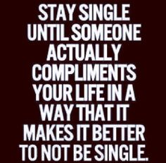 Stay single