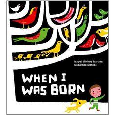 When I Was Born (Isabel Minhos Martins, Madalena Matoso)