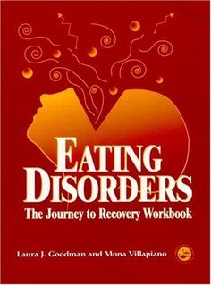 Eating Disorders: The Journey to Recovery Workbook by Laura J. Goodman. $40.84. Author: Laura J. Goodman. Edition - 1. Publication: January 25, 2001. Publisher: Routledge; 1 edition (January 25, 2001)