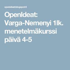 OpenIdeat: Varga-Nemenyi 1lk. menetelmäkurssi päivä 4-5