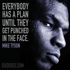 Mike Tyson Quote for those times in life when you think your down. Just remember this.