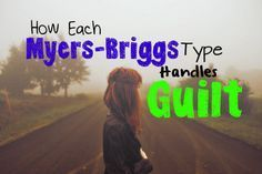 Shockingly Accurate! // How Each Myers-Briggs Type Handles Guilt // INFP // ENFP // INTP // ENTP