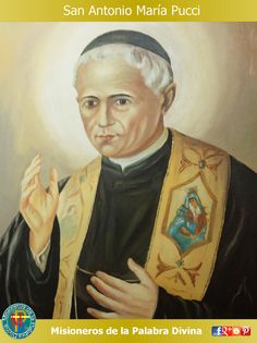 MISIONEROS DE LA PALABRA DIVINA: SANTORAL - SAN ANTONIO MARÍA PUCCI