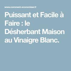 Puissant et Facile à Faire : le Désherbant Maison au Vinaigre Blanc.