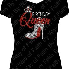 BIRTHDAY QUEEN HEEL Bling Rhinestone Tee, Gifts for Her, Birthday Crew, Birthday Diva, Queen was born Custom Tee