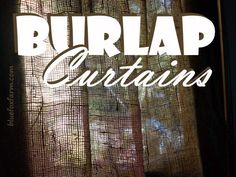 Burlap Curtains; if this isn't rustic, I don't know what is http://www.bluefoxfarm.com/burlap-curtains.html?utm_content=buffer328cb&utm_medium=social&utm_source=pinterest.com&utm_campaign=buffer#axzz3bdEnqf00