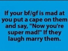 What to do if your gf/bf is mad - http://funnypicturequotes.com/what-to-do-if-your-gfbf-is-mad/
