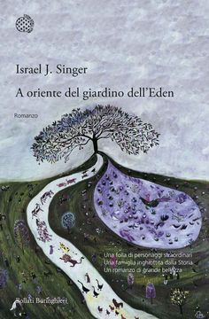 A oriente del giardino dell'Eden - Israel J. Singer - 11 recensioni su Anobii