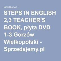 STEPS IN ENGLISH 2,3 TEACHER'S BOOK, płyta DVD 1-3 Gorzów Wielkopolski - Sprzedajemy.pl