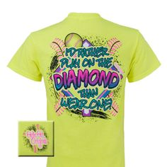 Girlie Girl Originals Softball Would Rather Play On A Diamond Bright T Shirt