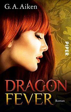 Dragon Fever: Roman (Dragon-Reihe, Band 6) von G. A. Aiken und weiteren, http://www.amazon.de/dp/B00ADL56DC/ref=cm_sw_r_pi_dp_Q8npwb17R3MQ1