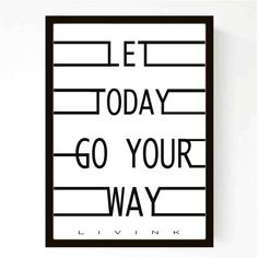 Let Today Go Your Way Poster from Livink