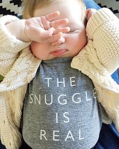 'The Snuggle Is Real' baby tee and the sweetest cheeks via @kellystone