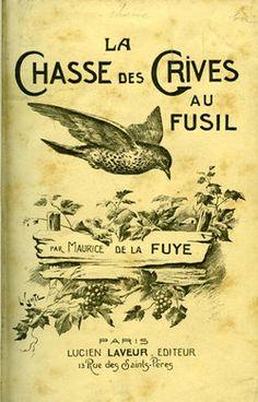 La Fuye. La chasse des grives au fusil. 1912