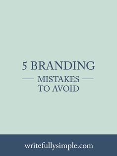 Entrepreneurs understand that a strong brand is extremely important to the success of your business. Here are 5 branding mistakes to avoid.