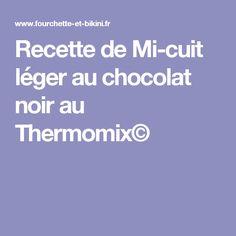 Recette de Mi-cuit léger au chocolat noir au Thermomix©