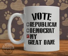 Funny Great Dane Mug - Vote For My Great Dane - Funny Political Coffee Mug For Dog Lovers by MugMojo on Etsy