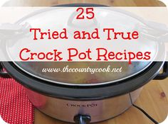 The Country Cook: 25 Crock Pot Recipes  I have never heard of crockpot chicken and dumplins working, but the soups look great.