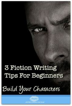 Characters MAKE your novel: plot is character. 3 Fiction Writing Tips For Beginners: Build Your Characters