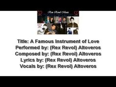 A Famous Instrument of Love, by: (Rex Revol) Altoveros