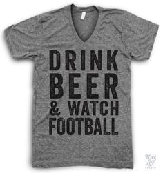I just want to drink beer and watch football!