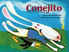 Traditional Conejito: A Folktale from Panama  – by Margaret Read MacDonald illustrated by Geraldo Valerio A clever rabbit out smarts several animals trying to eat him for lunch. Activity idea – younger readers read aloud the story but must act like they are the characters in the book.