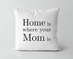 Pillow Covers - Mothers Day Gift - Home Decor - Throw Pillow Covers - Home is where your Mom is - Gift for Mom - Farmhouse Pillows