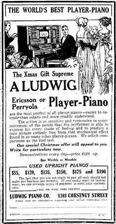 From The Philadelphia Press; Monday, December 22nd, 1913, Page 9.  The money they charged for these player pianos amounted to a year's salary in many cases!