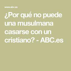 ¿Por qué no puede una musulmana casarse con un cristiano? - ABC.es