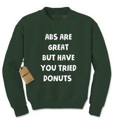 Abs Are Great But Have You Tried Donuts Adult Crewneck Sweatshirt