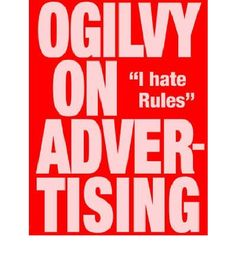 A guide which explains how to create advertising that works, how to run an agency, how to write successful copy, and what the future holds for the advertising industry.
