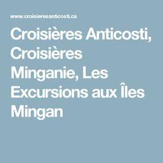 Croisières Anticosti, Croisières Minganie, Les Excursions aux Îles Mingan Excursion