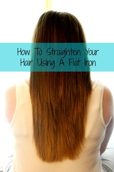 How To Straighten Your Hair With A Flat Iron  http://makobiscribe.com/how-to-straighten-your-hair-with-a-flat-iron/