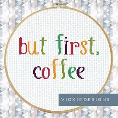 But First Coffee Modern Cross Stitch Pattern by VickieDesigns