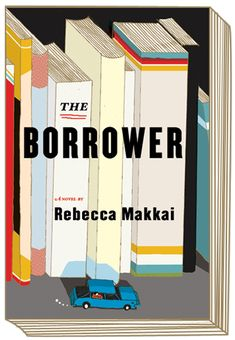 The Borrower by Rebecca Makkai, picked by Martha C. in Reference.