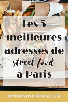 Mes 5 meilleures adresses de Street food à Paris. Vous n'aurez plus de soucis pour trouver un endroit où manger sur le pouce!