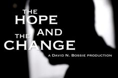 The Hope and The Change (want to see this movie)