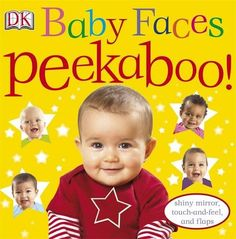 Baby Faces Peekaboo! by Dorling Kindersley http://www.amazon.co.uk/dp/1405341645/ref=cm_sw_r_pi_dp_BuWnub1MY5N2V