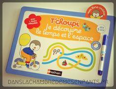 Livre jeunesse - T'choupi Je découvre le temps et l'espace - Editions Nathan - apprentissage - enfants - jeux