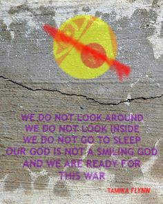We do not look around, we do not look inside, we do not go to sleep. Our god is not a smiling god and we are ready for this war. Night Vale Presents, Glow Cloud, The Moon Is Beautiful, Afraid Of The Dark, Go To Sleep, I Fall In Love, Night Skies, Street Art, Clouds