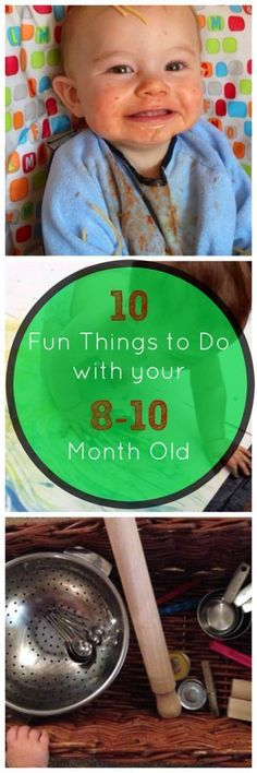 10 Fun things to do with your 8-10 month old baby. These activities are great interactive activities for babies, toddlers and pre-schoolers. Sensory, discovery and imaginative play