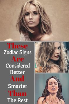 These Zodiac Signs Are Considered Better And Smarter Than The Rest
