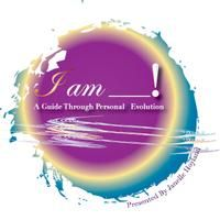 I am_! A guide through personal #evolution! Join us Houston