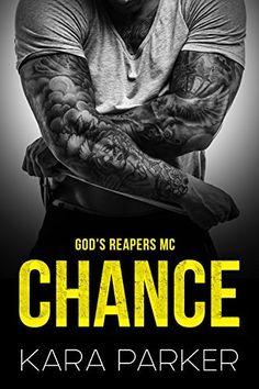 Chance: God's Reapers MC, http://www.amazon.com/dp/B0156U3W12/ref=cm_sw_r_pi_awdm_Ovoswb07BKCZ0