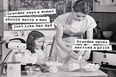 Vintage 1950's Housewife memes, funny sayings, sarcasm, e cards, funny pictures, women's humor housewife cooking in kitchen with daughter