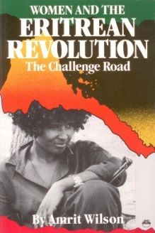 Women and the Eritrean Revolution  The Challenge Road, 978-0932415721, Amarit Wilson, Red Sea Pr; First Edition edition
