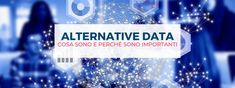 Alternative Data: cosa sono e perché sono importanti Case Histories, Google Analytics, Big Data, Digital Marketing, Alternative, Social Media, Content, Future, Sleep