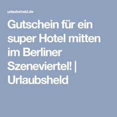 Gutschein für ein super Hotel mitten im Berliner Szeneviertel!   Urlaubsheld
