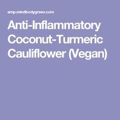 Anti-Inflammatory Coconut-Turmeric Cauliflower (Vegan)