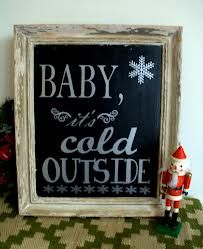 baby it's cold outside chalkboard - Google Search